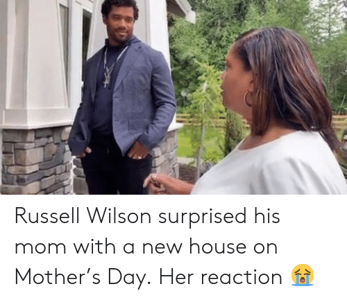 Russell Wilson: Russell Wilson surprised his mom with a new house on Mother's Day.  Her reaction 😭