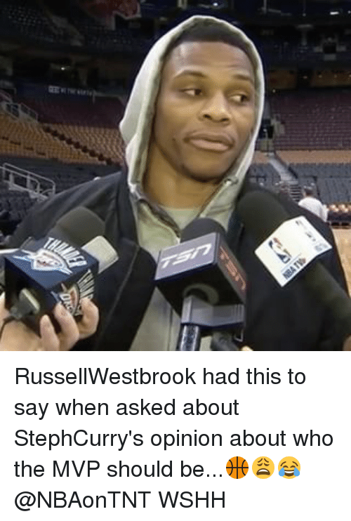 Memes, 🤖, and Mvp: RussellWestbrook had this to say when asked about StephCurry's opinion about who the MVP should be...🏀😩😂 @NBAonTNT WSHH