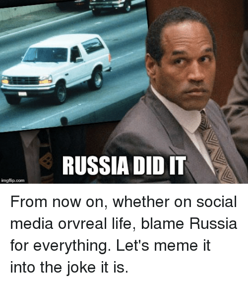 Russia Did It: RUSSIA DID IT  imgflip.comm