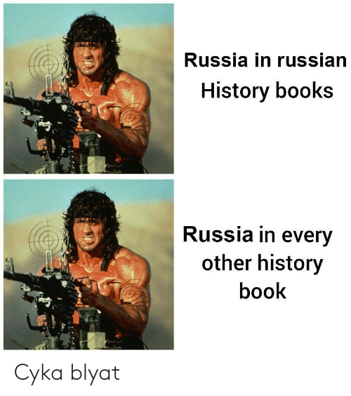 Cyka Blyat: Russia in russian  History books  Russia in every  other history  book Cyka blyat