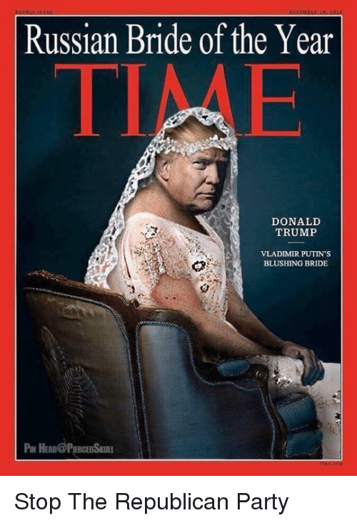 Memes, Republican Party, and Russian: Russian Bride of the Year  DONALD  TRUMP  BLUSHING BRIDE Stop The Republican Party