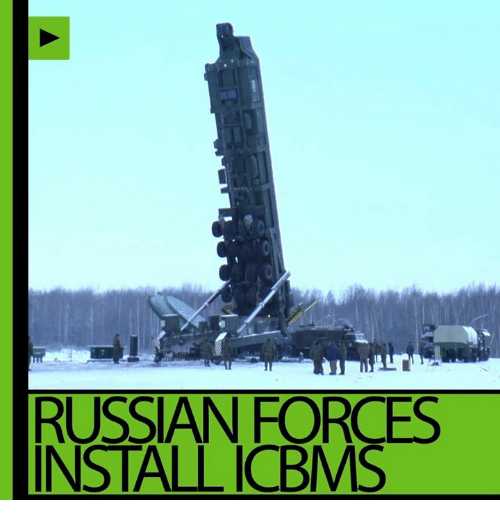 icbm: RUSSIAN FORCES  INSTALL ICBMS
