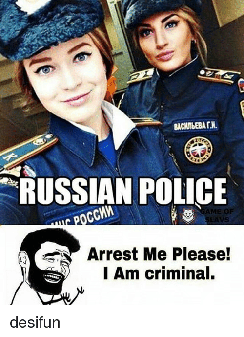 Criminations: RUSSIAN POLICE  POCCWW  AME OF  Arrest Me Please!  I Am criminal. desifun