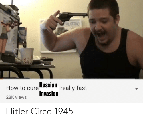 invasion: Russian really fast  Invasion  How to  28K views Hitler Circa 1945