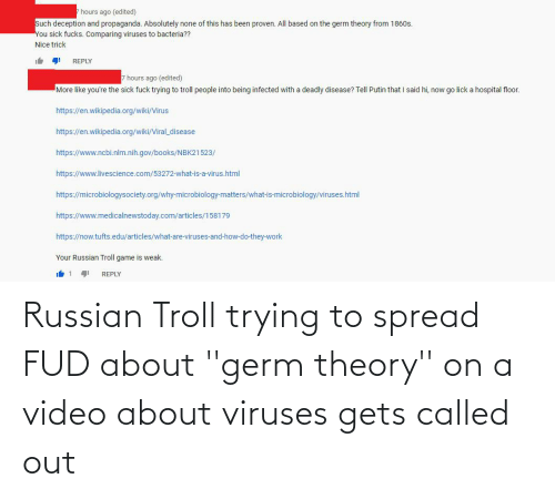 Russian: Russian Troll trying to spread FUD about ''germ theory'' on a video about viruses gets called out