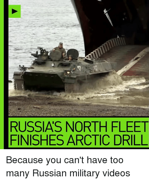 Dank, Videos, and Russia: RUSSIAS NORTH FLEET  FINISHES ARCTIC DRILL Because you can't have too many Russian military videos