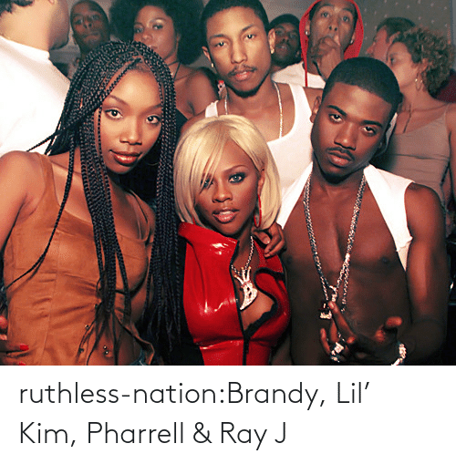 pharrell: ruthless-nation:Brandy, Lil' Kim, Pharrell & Ray J