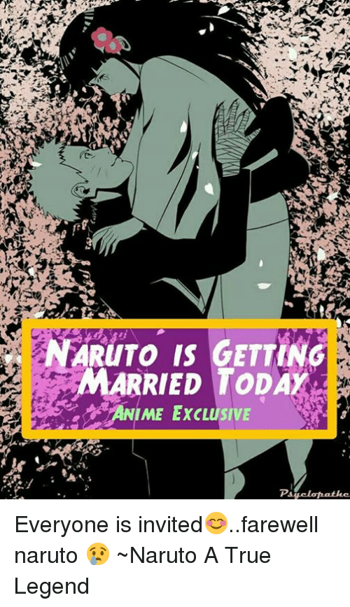 Memes, 🤖, and Legend: RUTO IS GETTING  ARRIED TODAY  ANIME EXCLUSIVE  Pi  Pay elahathe  3る?  0℃蒸 Everyone is invited😊..farewell naruto 😢 ~Naruto A True Legend