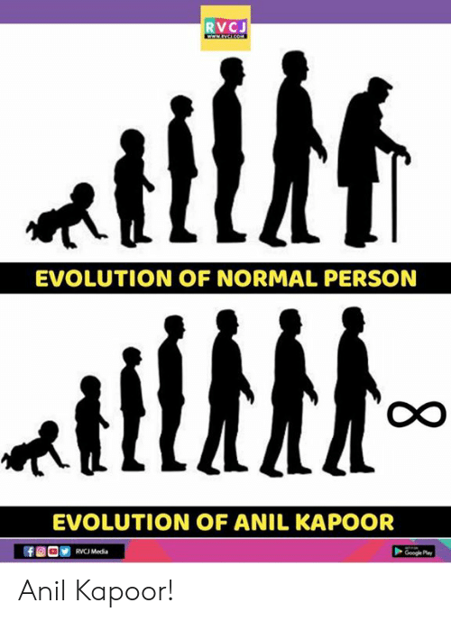 anil kapoor: RVCJ  EVOLUTION OF NORMAL PERSON  EVOLUTION OF ANIL KAPOOR  RVCJ Medda Anil Kapoor!