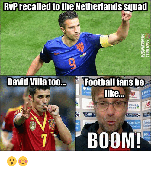 boing: RvPrecalled to the Netherlands squad  David Villa too  Football fans be  like.  andard  arter  now bo  BARCLA  Standa  Chartere  Ys  RCLAYS  BOOM  BARC 😮😊