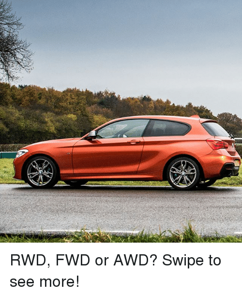 Memes, 🤖, and Awd: RWD, FWD or AWD? Swipe to see more!