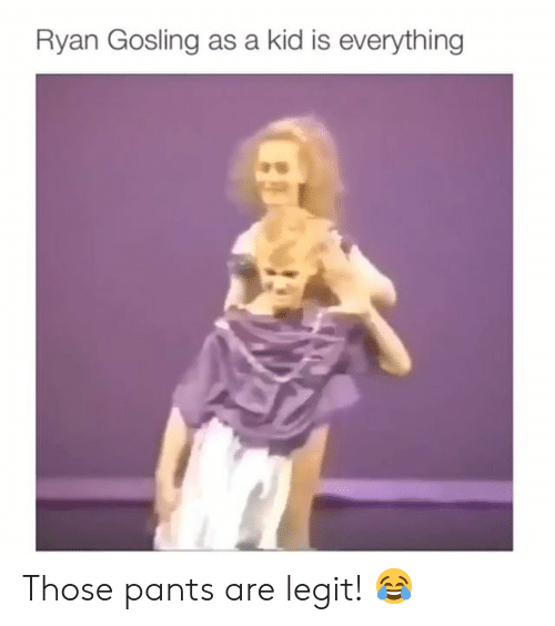 Gosling: Ryan Gosling as a kid is everything Those pants are legit! 😂