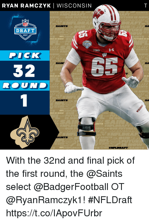 Big Dick, Future, and Memes: RYAN RAM CZYK I WISCONSIN  SAINTS  DRAFT  2017  BIG  DICK  SAMI  32  SAINTS  DRA  NFL  MINTS  AP  #NFL RAFT  SAM  FUTURE ISN  SAM With the 32nd and final pick of the first round, the @Saints select @BadgerFootball OT @RyanRamczyk1!  #NFLDraft https://t.co/IApovFUrbr