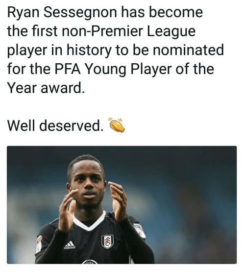player of the year: Ryan Sessegnon has become  the first non-Premier League  player in history to be nominated  for the PFA Young Player of the  Year award  Well deserved.  adidas
