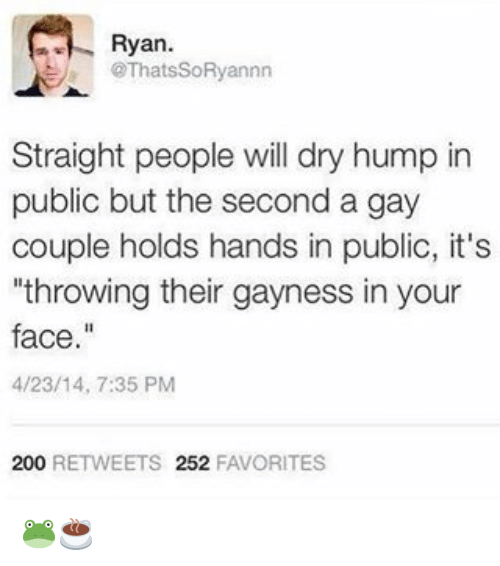 "Grindr, Coupling, and Dry: Ryan.  @That sSORyannn  Straight people will dry hump in  public but the second a gay  couple holds hands in public, it's  ""throwing their gayness in your  face  4/23/14, 7:35 PM  200  RETWEETS 252  FAVORITES 🐸☕️"