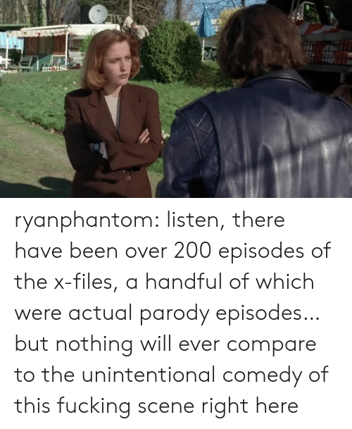 The X-Files: ryanphantom: listen, there have been over 200 episodes of the x-files, a handful of which were actual parody episodes… but nothing will ever compare to the unintentional comedy of this fucking scene right here