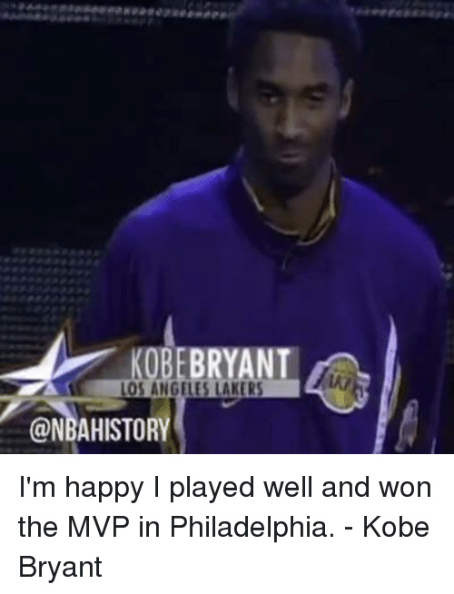 Kobe Bryant, Los Angeles Lakers, and Los-Angeles-Lakers: RYANT  LOS ANGELES LAKERS  @NBAHISTOR I'm happy I played well and won the MVP in Philadelphia.  - Kobe Bryant