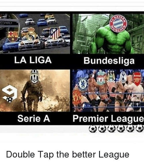 Memes, Premier League, and La Liga: RYARD  LA LIGA  Bundesliga  Serie A  Premier League Double Tap the better League
