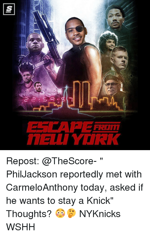 "Memes, 🤖, and York: S  근곤 马-馬( 7  ESCAPE hum  TELLI YORK  RK  ! Repost: @TheScore- "" PhilJackson reportedly met with CarmeloAnthony today, asked if he wants to stay a Knick"" Thoughts? 😳🤔 NYKnicks WSHH"
