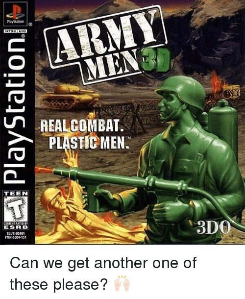 Another One, Memes, and PlayStation: S ARMY  PlayStation  un REALCOMBAT.  TM  TEEN  ESRB  SLUS-00491  PMN-5004-151  3DO Can we get another one of these please? 🙌🏻