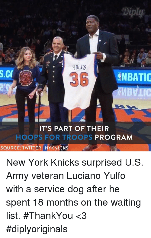 New York Knicks, Memes, and New York: S.Cr  ENBATIC  IT'S PART OF THEIR  HOOPS FOR TROOPS  PROGRAM  SOURCE TWITTER NYKNICKs New York Knicks surprised U.S. Army veteran Luciano Yulfo with a service dog after he spent 18 months on the waiting list. #ThankYou <3 #diplyoriginals