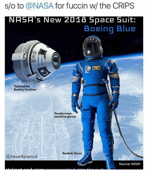reebok shoes: s/o to  a NASA for fuccin w the CRIPS  NASA's New 2018 Space Suit  Boeing Blue  Tailored for  Boeing Starliner  Touchscreen-  sensitive gloves  Reebok Shoes  CraveScience  Source: NASA