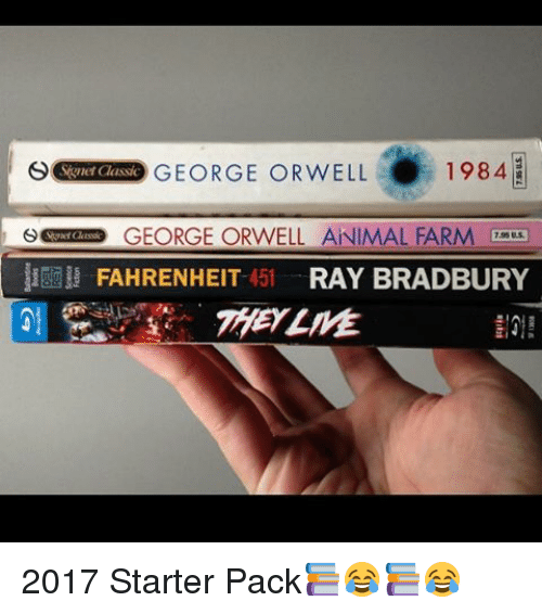 a recommendation of the book 1984 by george orwell and fahrenheit 451 by ray bradbury George orwell hoped that by writing 1984 he'd help  philip dick and ray bradbury are  thats what the book was reslly about, orwell knew bak then.