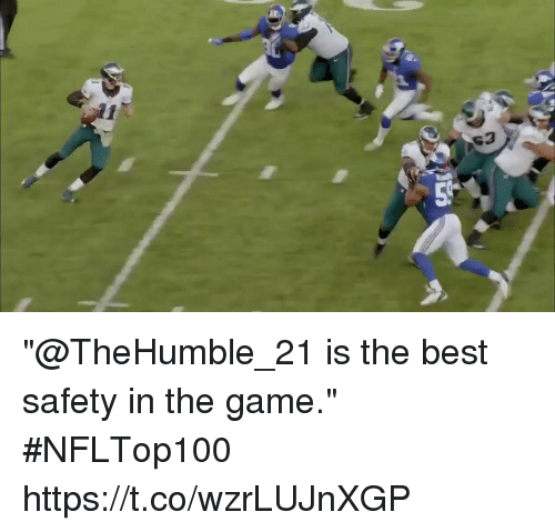 """Memes, The Game, and Best: s3 """"@TheHumble_21 is the best safety in the game."""" #NFLTop100 https://t.co/wzrLUJnXGP"""