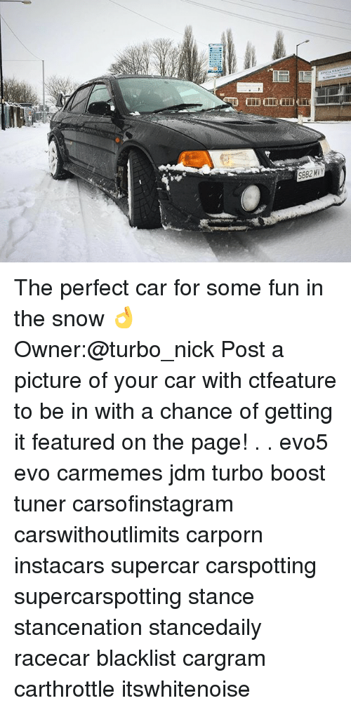 Memes, Boost, and Nick: S8B2 MV The perfect car for some fun in the snow 👌 Owner:@turbo_nick Post a picture of your car with ctfeature to be in with a chance of getting it featured on the page! . . evo5 evo carmemes jdm turbo boost tuner carsofinstagram carswithoutlimits carporn instacars supercar carspotting supercarspotting stance stancenation stancedaily racecar blacklist cargram carthrottle itswhitenoise