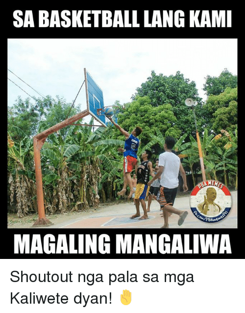 Basketball, Filipino (Language), and Shoutouts: SA BASKETBALL LANG KAMI  MAGALING MANGALIWA Shoutout nga pala sa mga Kaliwete dyan! ✋