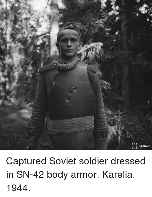Dank, Soldiers, and Soviet: SA-Kuva Captured Soviet soldier dressed in SN-42 body armor. Karelia, 1944.