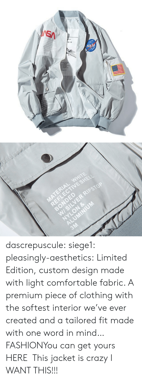 jacket: SA  NASA  TEREA WETE  LECTIVE SHE  SONDED  W5LVES  NYLON   MATERIAL WHITE  REFLECTIVE SHELI  BONDED  W/ SILVER RIPSTOP  NYLON &  ALUMINIUM  3M dascrepuscule:  siege1:  pleasingly-aesthetics:  Limited Edition, custom design made with light comfortable fabric. A premium piece of clothing with the softest interior we've ever created and a tailored fit made with one word in mind… FASHIONYou can get yours HERE  This jacket is crazy  I WANT THIS!!!