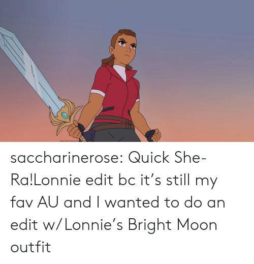 fav: saccharierose saccharinerose:  Quick She-Ra!Lonnie edit bc it's still my fav AU and I wanted to do an edit w/ Lonnie's Bright Moon outfit