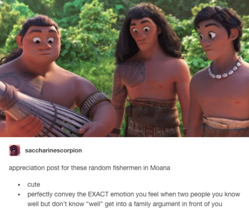 "moana: saccharinescorpion  appreciation post for these random fishermen in Moana  . cute  perfectly convey the EXACT emotion you feel when two people you know  well but don't know ""well"" get into a family argument in front of you"