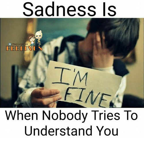 Memes, 🤖, and Sadness: Sadness Is  /Feelings  FEE  When Nobody Tries To  Understand You