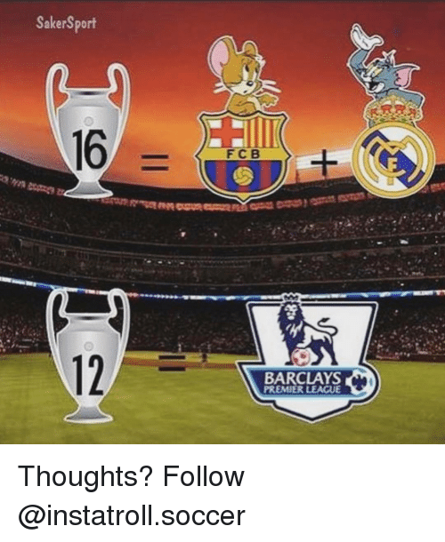 Memes, 🤖, and Premier: SakerSport  FC B  BARCLAYS  PREMIER LEAGUE Thoughts? Follow @instatroll.soccer