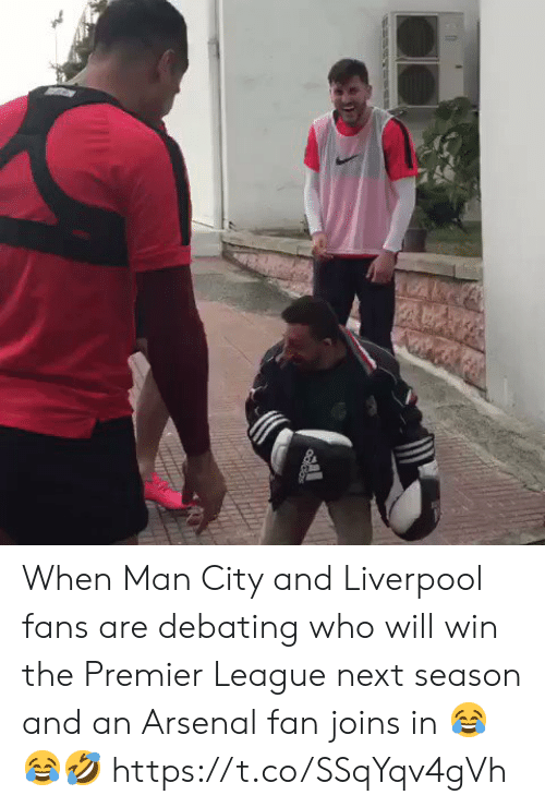 Debating: SAL  Odidas When Man City and Liverpool fans are debating who will win the Premier League next season and an Arsenal fan joins in 😂😂🤣 https://t.co/SSqYqv4gVh