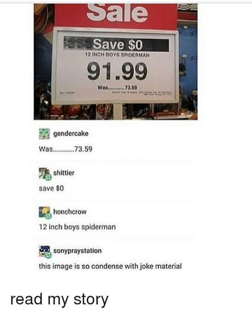 Memes, Image, and Spiderman: Sale  Save $0  12 INCH BOYS SPIDERMAN  91.99  gendercake  Was...73.59  shittier  save $0  honchcrow  12 inch boys spidermar  sonypraystation  this image is so condense with joke material read my story