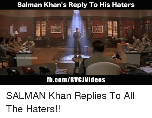 Memes and 🤖: Salman Khan's Reply To His Haters  lb.com/RVCIVideos  fb.com/RVCJVideos SALMAN Khan Replies To All The Haters!!