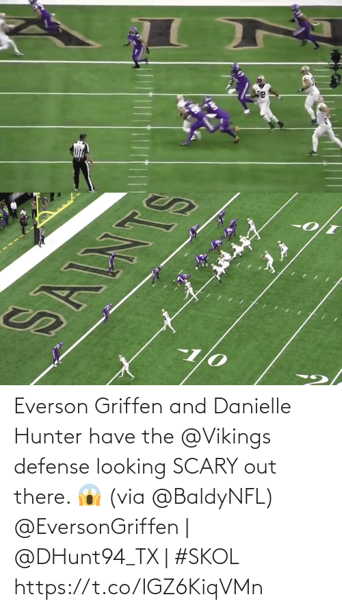 danielle: SALNT  1/0  1/0- Everson Griffen and Danielle Hunter have the @Vikings  defense looking SCARY out there. 😱 (via @BaldyNFL)  @EversonGriffen | @DHunt94_TX | #SKOL https://t.co/IGZ6KiqVMn
