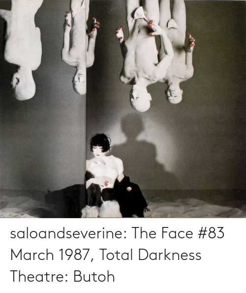 Theatre: saloandseverine:  The Face #83 March 1987, Total Darkness Theatre: Butoh
