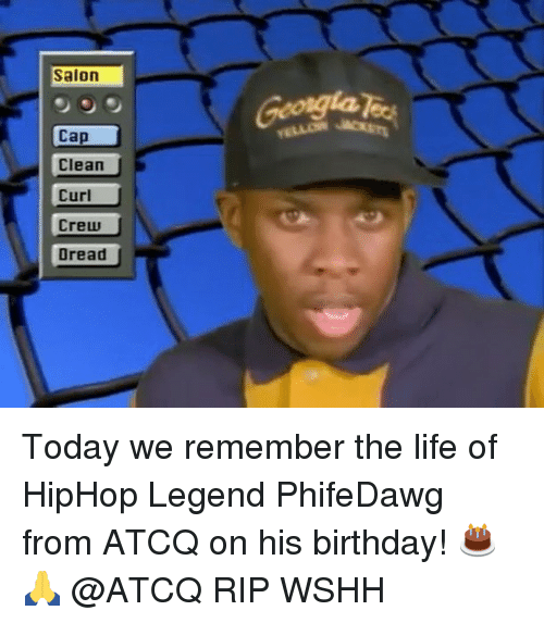 🤖: Salon  Cap  Clean  Curl  Crew  Dread Today we remember the life of HipHop Legend PhifeDawg from ATCQ on his birthday! 🎂🙏 @ATCQ RIP WSHH