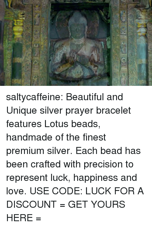 Lotus: saltycaffeine: Beautiful and Unique silver prayer bracelet features Lotus beads, handmade of the finest premium silver. Each bead has been crafted with precision to represent luck, happiness and love. USE CODE: LUCK FOR A DISCOUNT = GET YOURS HERE =