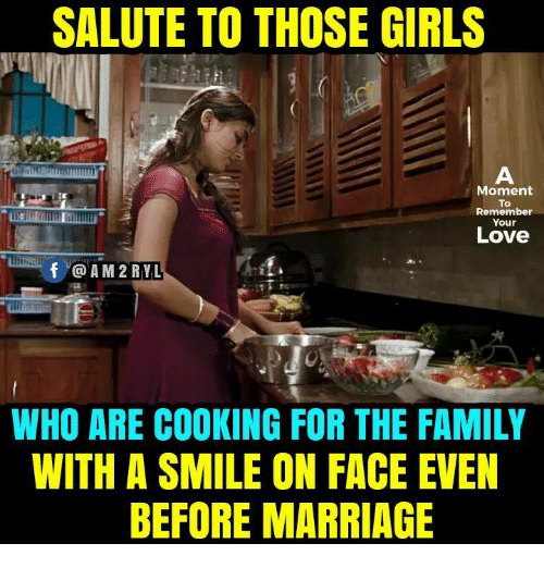 moment: SALUTE TO THOSE GIRLS  Moment  To  Remember  Your  Love  0  WHO ARE COOKING FOR THE FAMILY  WITH A SMILE ON FACE EVEN  BEFORE MARRIAGE
