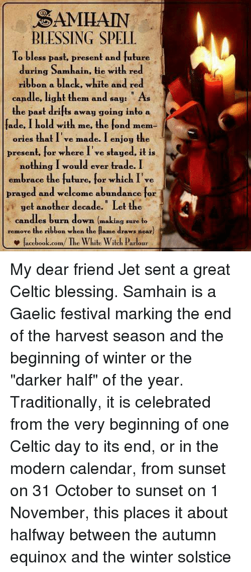 My dear friend jet sent a great celtic blessing samhain is a gaelic