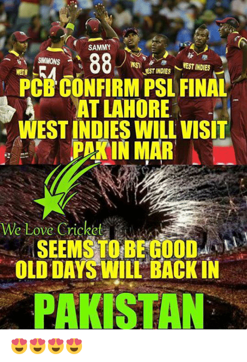 öAts: SAMMY  SIMMONS a  EEST INDIES  WEST  JEST INDIES  PCBCONFIRM PSL FINAL  A AT LAHORE  WEST INDIES WILL VISIT  PAK IN MAR  We Love Cricket  OLDDAYS WILL BACK IN  PAKISTAN 😍😍😍😍