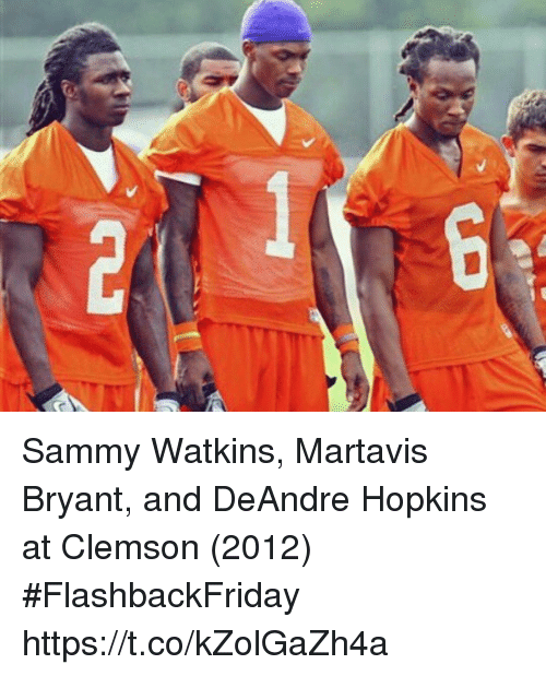 Nfl, Clemson, and Hopkins: Sammy Watkins, Martavis Bryant, and DeAndre Hopkins at Clemson (2012)  #FlashbackFriday https://t.co/kZolGaZh4a