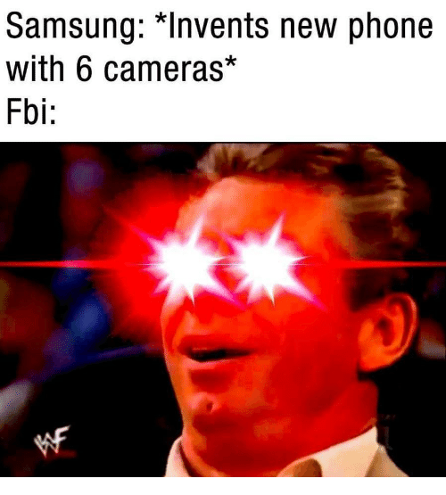 "new phone: Samsung: ""Invents new phone  with 6 cameras*  Fbi:"