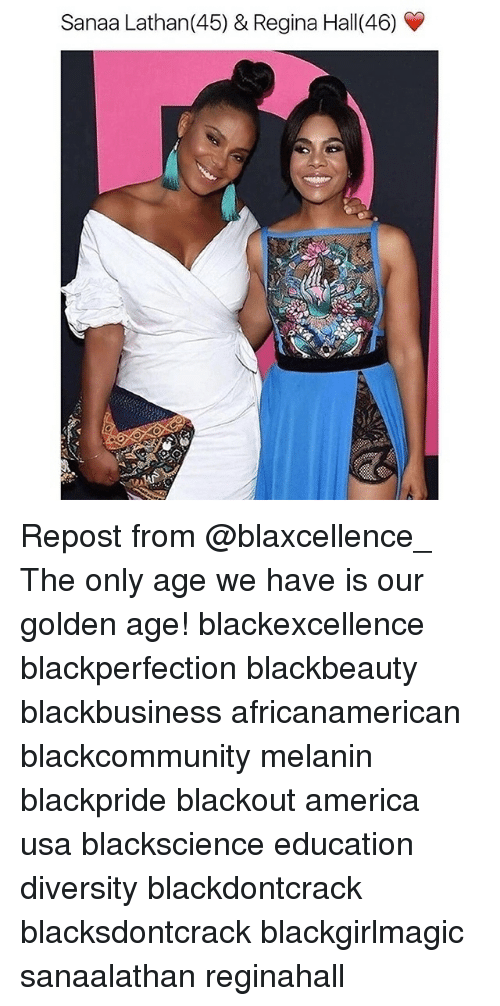 Black Don't Crack: Sanaa Lathan(45) & Regina Hall(46) Repost from @blaxcellence_ The only age we have is our golden age! blackexcellence blackperfection blackbeauty blackbusiness africanamerican blackcommunity melanin blackpride blackout america usa blackscience education diversity blackdontcrack blacksdontcrack blackgirlmagic sanaalathan reginahall
