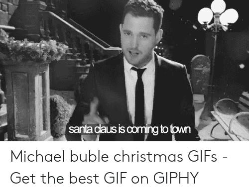michael buble christmas: santa daus is coming to town Michael buble christmas GIFs - Get the best GIF on GIPHY